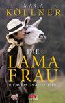 Die Lamafrau: Mit Mut in ein neues Leben (Neuauflage / Verlag Via Nova)