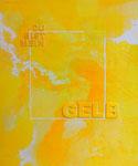 Gelb   120 x 100 cm Acryl auf Leinwand