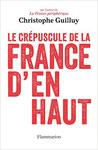 Le crépuscule de la France d'en haut - Christophe Guilluy
