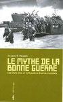 Le mythe de la bonne guerre - Jacques R. Pauwels