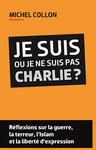 Je suis ou je ne suis pas Charlie - Michel Collon (2015)