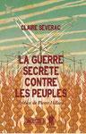 La guerre secrète contre les peuples - Claire Séverac