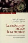 Le capitalisme malade de sa monnaie - E. Husson et N. Palma