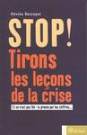 Stop ! Tirons les leçons de la crise - Olivier Berruyer