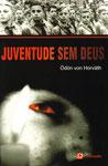 Ödön von Horváth, Juventude sem Deus