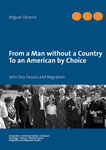 From a Man without a Country to an American by Choice John Dos Passos and Migration