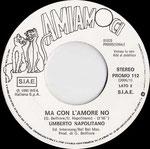 Clones (we're all) / Ma con l'amore no (Uberto Napolitano) - Italy - Juke-Box - B