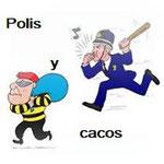 DE POLIS Y CACOS