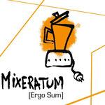 Mixeratum ergo sum
