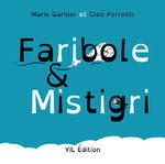 Cloé Perrotin réalise les illustrations du livre Faribole et Mistigri paru chez Y.I.L Éditions