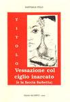 Titolo: Vessazione col ciglio inarcato (e la faccia furbetta)  Anno di pubblicazione: 1990  Casa editrice: Edizioni del Grifo