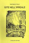 Titolo: Gite nell'irreale  Anno di pubblicazione: 1985  Casa editrice: Cingolani Editore