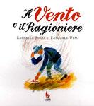 Titolo: Il vento e il ragioniere  Anno di pubblicazione: 2006  Casa editrice: Lupo Editore  La storia del Laurieddhu, con i disegni di Pasquale Urso