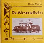 Das Büchlein «Die Wiesentalbahn» (im Besitz von Paul Bachmann)