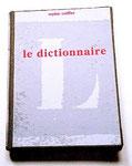 le Dictionnaire : le livre au centre de la Bibliothèque