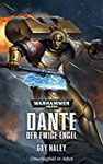 https://www.amazon.de/Warhammer-40-000-Dante-weige-Engel/dp/1781932239/ref=as_li_ss_tl?s=books&ie=UTF8&qid=1487582374&sr=1-14&keywords=Black+library&linkCode=ll1&tag=librarca-21&linkId=82fc42290f3ad954d99dc2e8332fb6b6