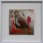 Anima, Mischtechnik auf Eisenplatte, 30x30 cm in Holzrahmen 50x50 cm, vergeben