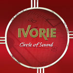 "2004  IVORIE   ""Circle of Sound"""