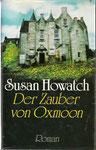Susan Howatch: Der Zauber von Oxmoon - eine Familiensaga aus Wales gebraucht gebunden 4 €