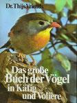 Dr. Thijs Vriends: Das große Buch der Vögel in Käfig und Voliere, gebunden, gebraucht, 5 €
