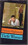 Patricia Highsmith: Tiefe Wasser - Die heile Welt einer amerikanischen Kleinstadt, ein eigentlich sympathischer Mörder...wieder ein Kunstwerk der Autorin  gebraucht gebunden 2,50 €