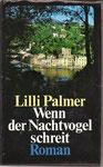 Lilli Palmer: Wenn der Nachtvogel schreit - ein Gesellschaftsroman gebraucht gebunden 2 €