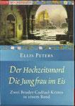 Ellis Peters: Der Hochzeitsmord + Die Jungfrau im Eis - Zwei Romane mit dem Meisterdetektiv aus dem Mittelalter  gebraucht TB 4 €