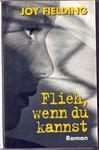 Joy Fielding: Flieh, wenn du kannst - ein Psychothriller  gebraucht gebunden 3 €