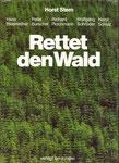 Horst Stern u.a.: Rettet den Wald - Behandelt werden eigentlich alle Aspekte mit dem Schwerpumkt Ökologie, großes Bildmaterial, gebunden, geringe Gebrauchsspuren, 5 €