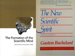 Gaston Bachelard. The Formation of the Scinetific Mind. 1938. The Scientific Spirit. 1985.