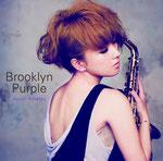 纐纈歩美「Brooklyn Purple」ポニーキャニオン