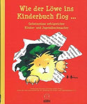 Wie der Löwe ins Kinderbuch flog, Brosche/Szillat, edition zweihorn