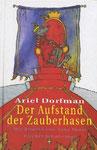 Der Aufstand der Zauberhasen, Ariel Dorfman / Anke Faust