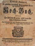 Koch-Buch, besehend in fünfzehn Capiteln, nebst einem Anhang verschiedener Speisen. 1765