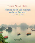 Thich Nhat Hanh: Nenne mich bei meinem wahren Namen