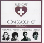 ICON SEASON 07/BLUES AND CAFE