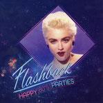 FLASHBACK HAPPY 80'S PARTIES