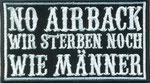 No Airback, Wir sterben noch wie Männer, Biker, Aufnäher, Patch, Abzeichen