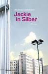 """Jackie in Silber"""