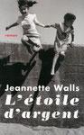 L'étoile d'argent/Jeannette Walls- Robert Laffont.