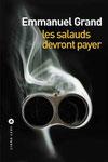 Les salauds devront payer/ Emmanuel Grand -Liana Lévi.