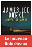 Lumière du monde/ James Lee Burke - Rivages.