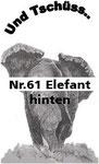 Nr.61 Elefant hinten