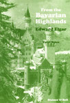 "Edward Elgar ""From the Bavarian Highlands"""