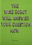 "#13 Tom Gauld ""THE WISE ROBOT WILL ANSWER YOUR QUESTION NOW"" (engl.) 16 S."