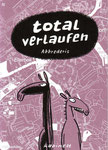 """#3 Abbrederis """"total verlaufen"""" (dt.) 16 S."""