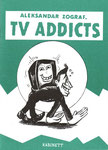 "#12 Zograf ""TV ADDICTS"" (engl.) 16 S."