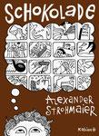 "#26 Alexander Strohmeier ""Schokolade"" (dt.) 16 S."