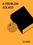 """#44 MEKL (Mikkel Sommer) """" A Problem Solved"""""""