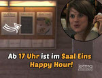 Happy Hour in Saal Eins is starting at 5 PM!